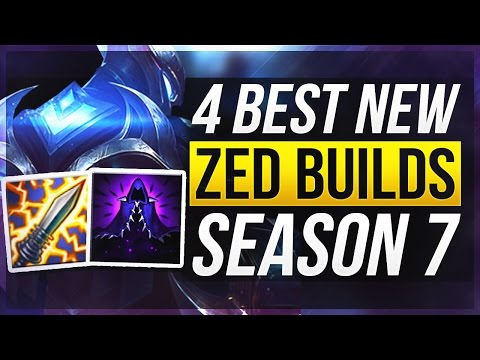 4 BEST NEW ZED BUILDS | Season 7 Zed Builds - League of Legends