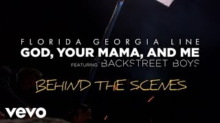 Florida Georgia Line - God, Your Mama, And Me (Behind The Scenes) ft. Backstreet Boys