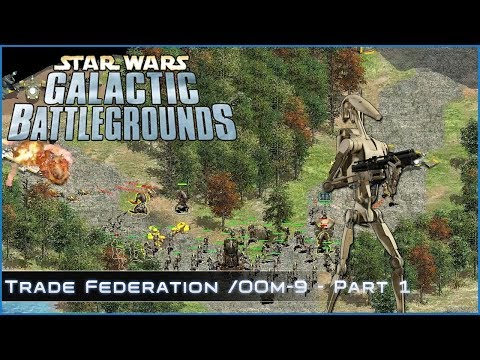 Taking Control - Trade Federation / OOM-9 Part 1 - Star Wars Galactic Battlegrounds
