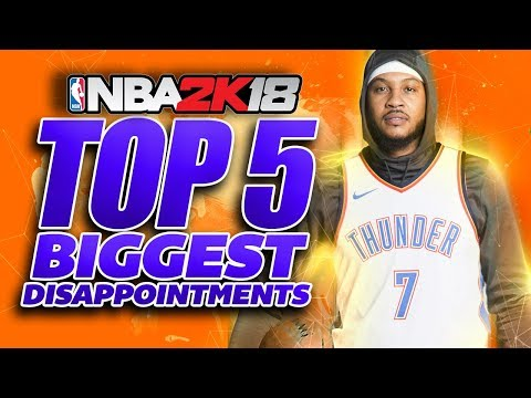 NBA 2K18 Top 5 BIGGEST Disappointments