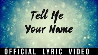 Christian Bautista - Tell Me Your Name (Official Lyric Video)