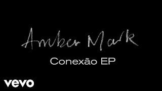 Amber Mark - Conexão EP