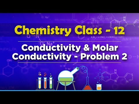 Conductivity and Molar Conductivity Problem 2 - Electrochemistry - Chemistry Class 12