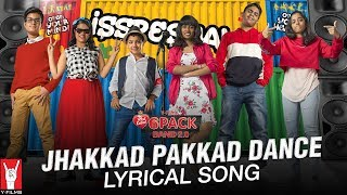 Lyrical: Jhakkad Pakkad Dance | Song with Lyrics | 6 Pack Band 2.0