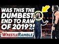 WWE's DUMBEST Raw Ending Of 2019?! WWE Raw July 8, 2019 Review   WrestleTalk's WrestleRamble