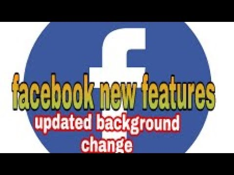 Facebook new  features updated background change