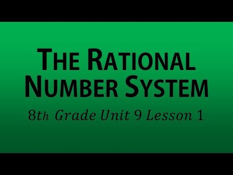The Rational Number System (8th Grade Unit 9 Lesson 1)