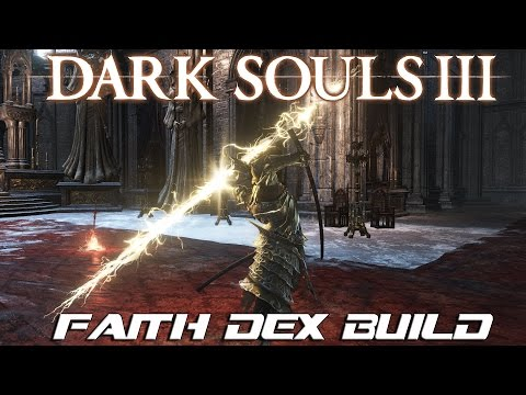 Dark Souls 3 Build: Faith/Dex Warrior of Lightning! (PvP)