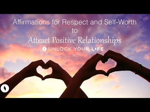 Affirmations for Respect and Self Worth to Attract Positive Relationships