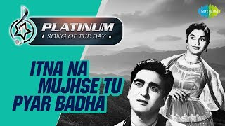 Platinum song of the day | Itna Na Mujhse Tu Pyar Badha |इतना न मुझसे तू प्यार| 22nd June | RJ Ruchi