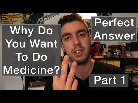 MMI/Medical Interview - Why Do You Want Medicine - The Perfect Answer - Part 1