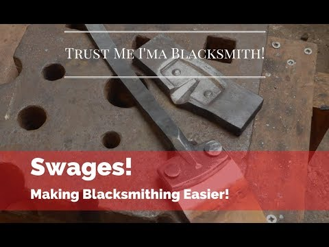 Swages! Making Blacksmithing Easier! Trust Me I'ma Blacksmith!