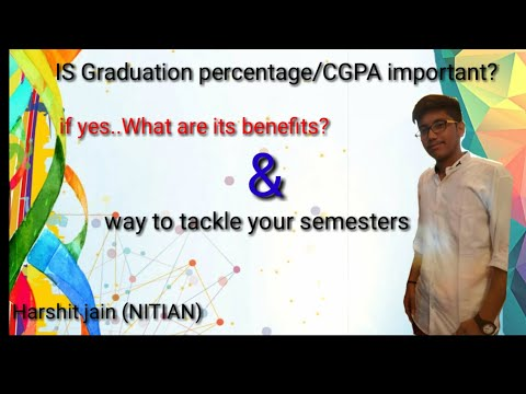 Importance and benefits of graduation percentage/cgpa and ways to tackle semester exams|HARSHIT JAIN