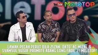 Lawak Pecah Perut Bila Zizan, Dato' AC Mizal & Syamsul Yusof Promote Abang Long Fadil 2! MeleTOP !