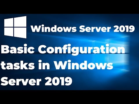 Basic Configuration tasks in Windows Server 2019