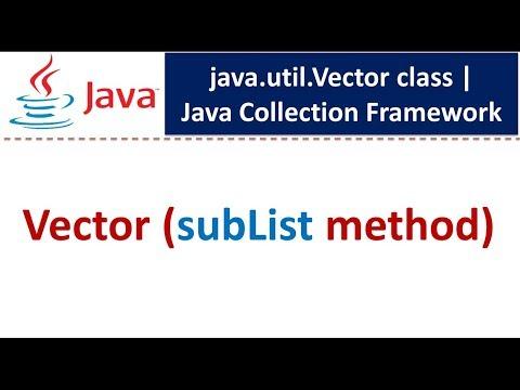 Java : Collection Framework : Vector (subList method)