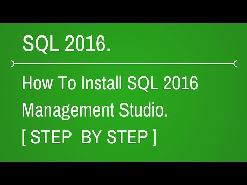How to Install SQL Server 2016 Management Studio.