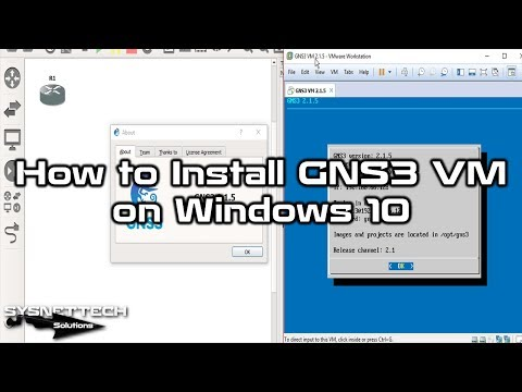 ✅ How to Install GNS3 VM on Windows 10   GNS3 VM 2.1.5 Setup   SYSNETTECH Solutions