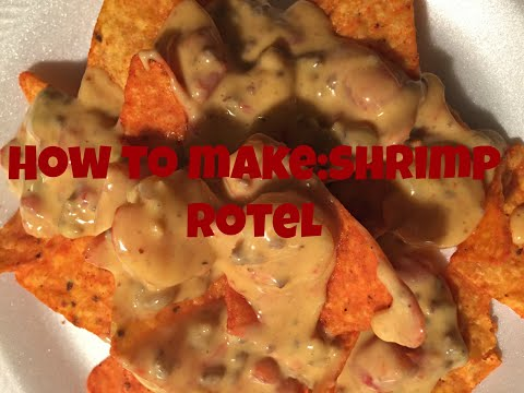 How To Make: Shrimp Rotel