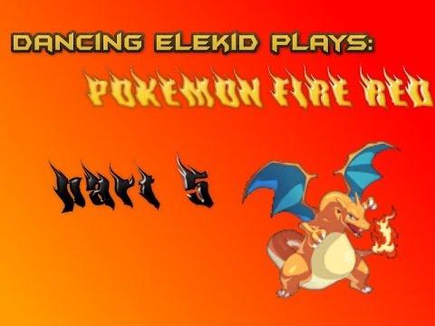The Dancing Elekid :Pokemon Fire Red episode 5:SRSLY PECK