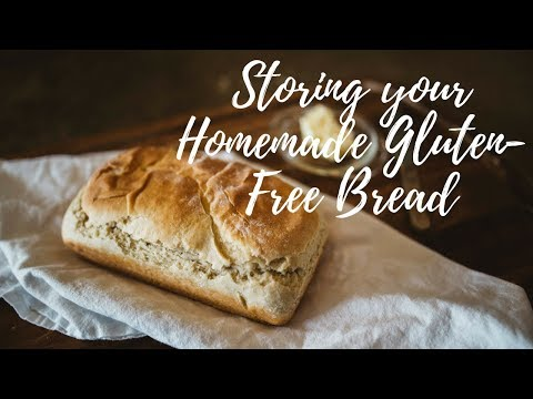 Storing Homemade Gluten Free Bread