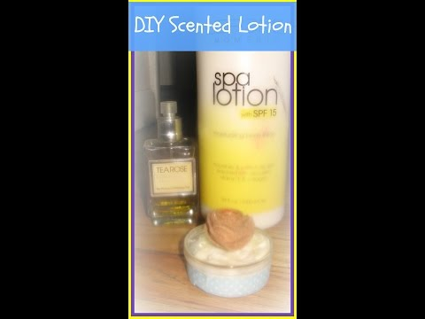DIY Homemade Scented Lotion/  How to Make Your Own Scented Body Lotion