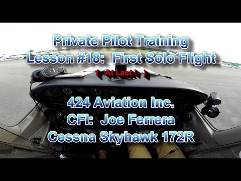 Private Pilot Flight Training, Lesson #18: First Solo Flight