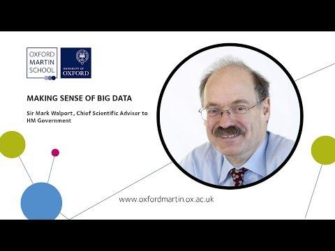 Making Sense of Big Data - Professor Sir Mark Walport