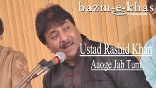 Aaoge jab tum | Ustad Rashid Khan | Bazm e Khas | live baithak