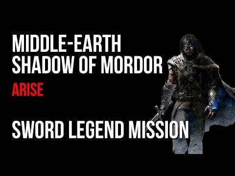 Middle Earth Shadow of Mordor Walkthrough Arise Sword Legend Mission Guide