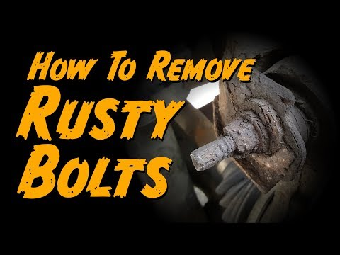 How To Remove Rusty Nuts and Bolts