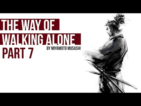 WHY I NEVER GOT LAID IN COLLEGE | THE WAY OF WALKING ALONE BY MIYAMOTO MUSASHI