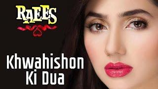 Khwahishon Ki Dua | Raees Movie | Video Song - khwahishon ki dua full video song- raees