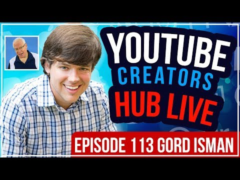 🔴 YouTube Creators Hub Podcast LIVE - Episode 113 With Gord Isman