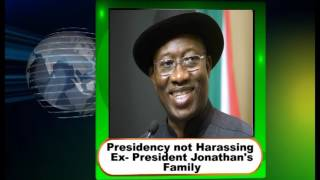 President Buhari not Harassing Jonathan's Family