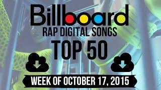Top 50 - Billboard Rap Songs | Week of October 17, 2015 | Download-Charts