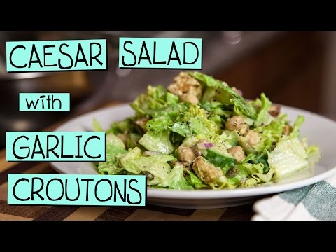 Caesar Salad with Garlic Croutons