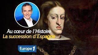 Au cœur de l'histoire: La succession d'Espagne (Franck Ferrand)