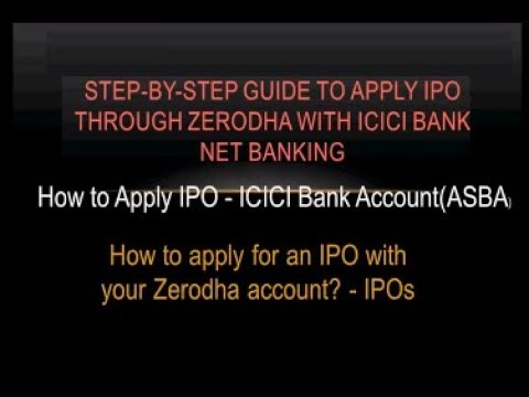 Step-By-Step Guide To Apply IPO Through Zerodha With ICICI Bank Netbanking