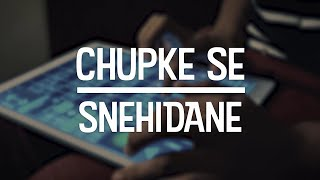 Chupke Se / Snehidane (feat. Shravan Sridhar)