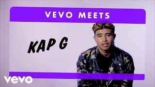 Kap G - Vevo Meets: Kap G