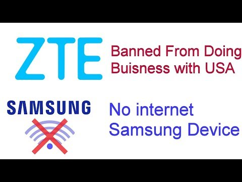 ZTE US Business Ban and Samsungs Internetless Phone