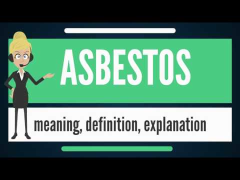 What is ASBESTOS? What does ASBESTOS mean? ASBESTOS meaning, definition & explanation