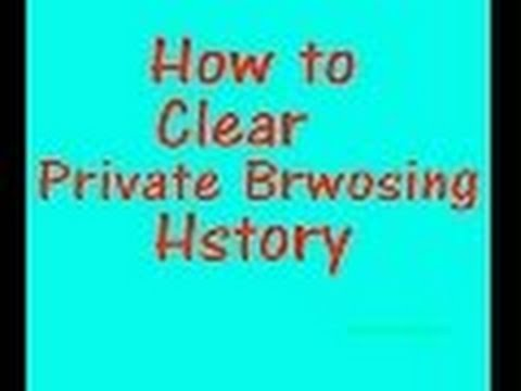 how to clear private browsing history