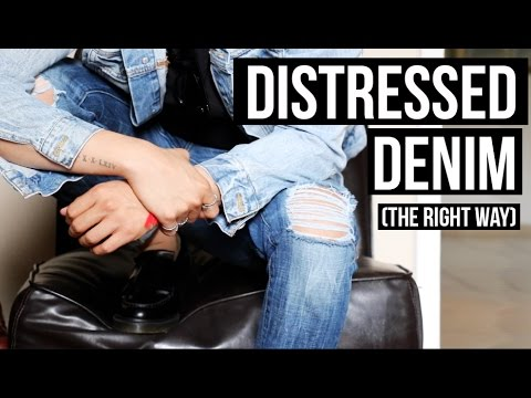 HOW TO: DISTRESSED DENIM (THE RIGHT WAY) D.I.Y TUTORIAL | JAIRWOO