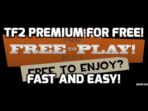 How to get tf2 premium FAST for FREE 2018!