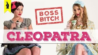 Boss Bitches of History: Cleopatra