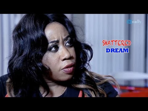 Shattered Dream - Latest Nigerian Nollywood Movie   Cover