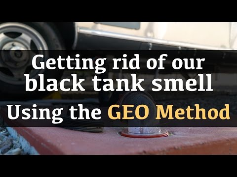 Getting Rid of our Black Tank Smell in our Airstream RV using the GEO Method