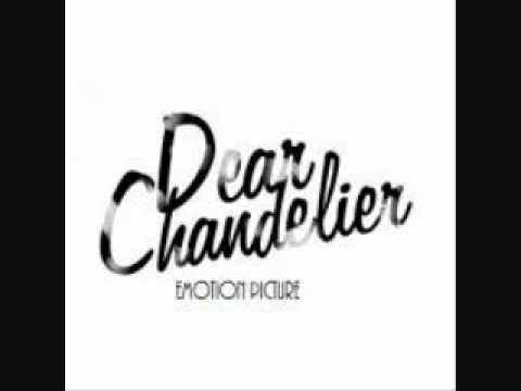 Dear Chandelier - When You Walk Away From Fear